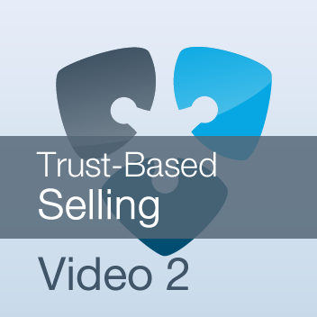 Trust-Based Selling - Video 2
