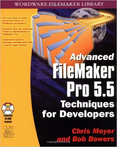 Advanced FileMaker Pro 5.5: Techniques for Developers