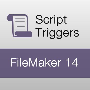 FileMaker 14 Script Triggers