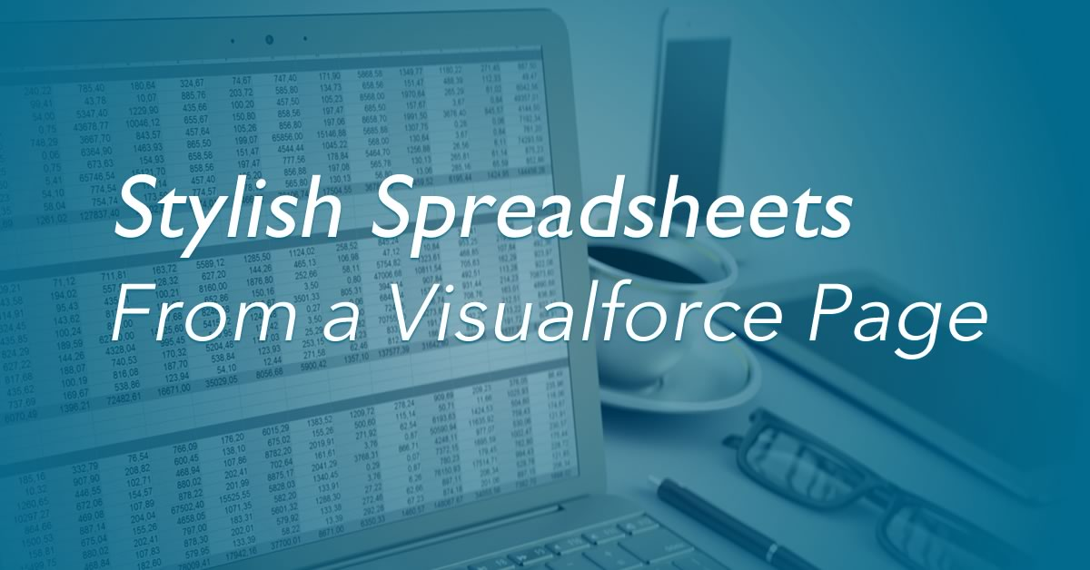 Stylish Spreadsheets From a VisualForce Page