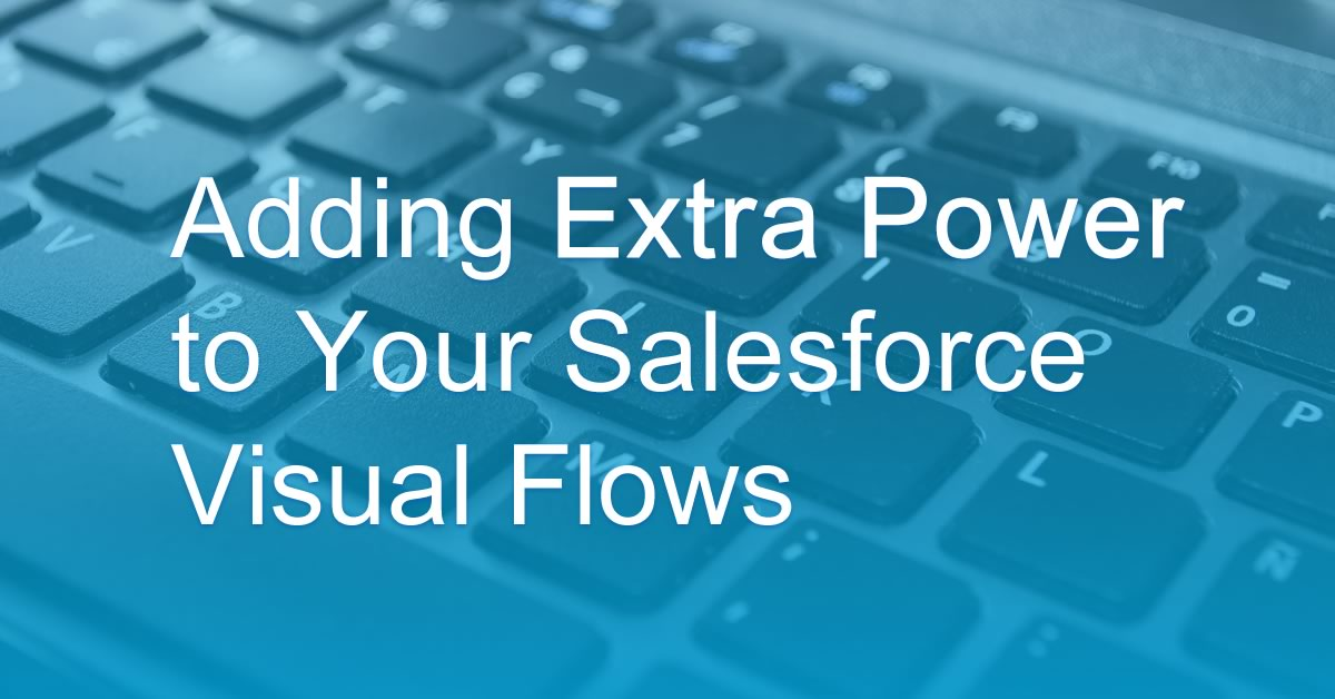 Adding Extra Power to Your Visual Flows | Soliant Consulting