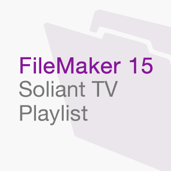 FileMaker 15: Soliant TV Playlist