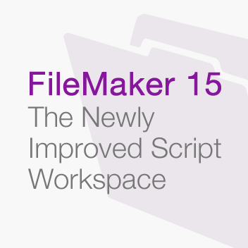 FileMaker 15: The Newly Improved Script Workspace