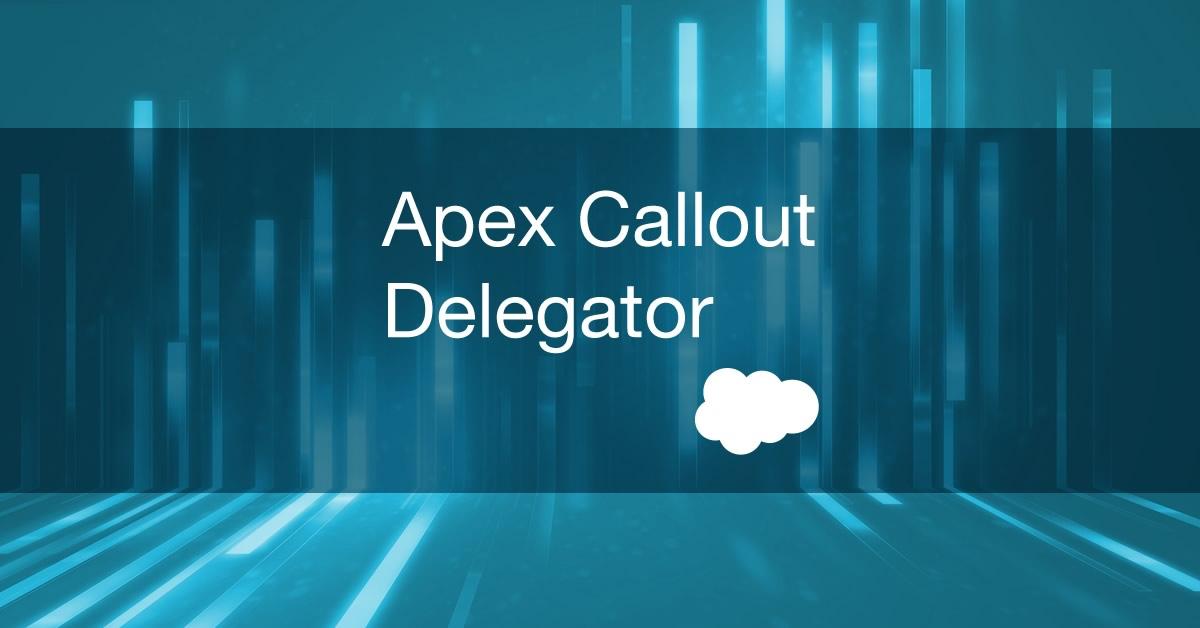 Apex Callout Delegator - Soliant Consulting