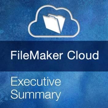 FileMaker Cloud Executive Summary