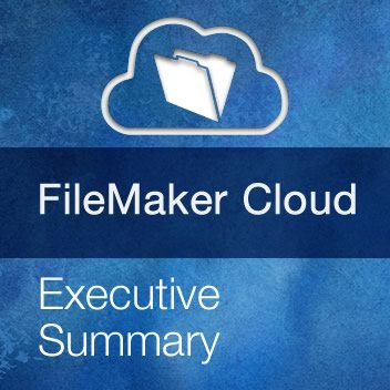 FileMaker Cloud Executive Summary