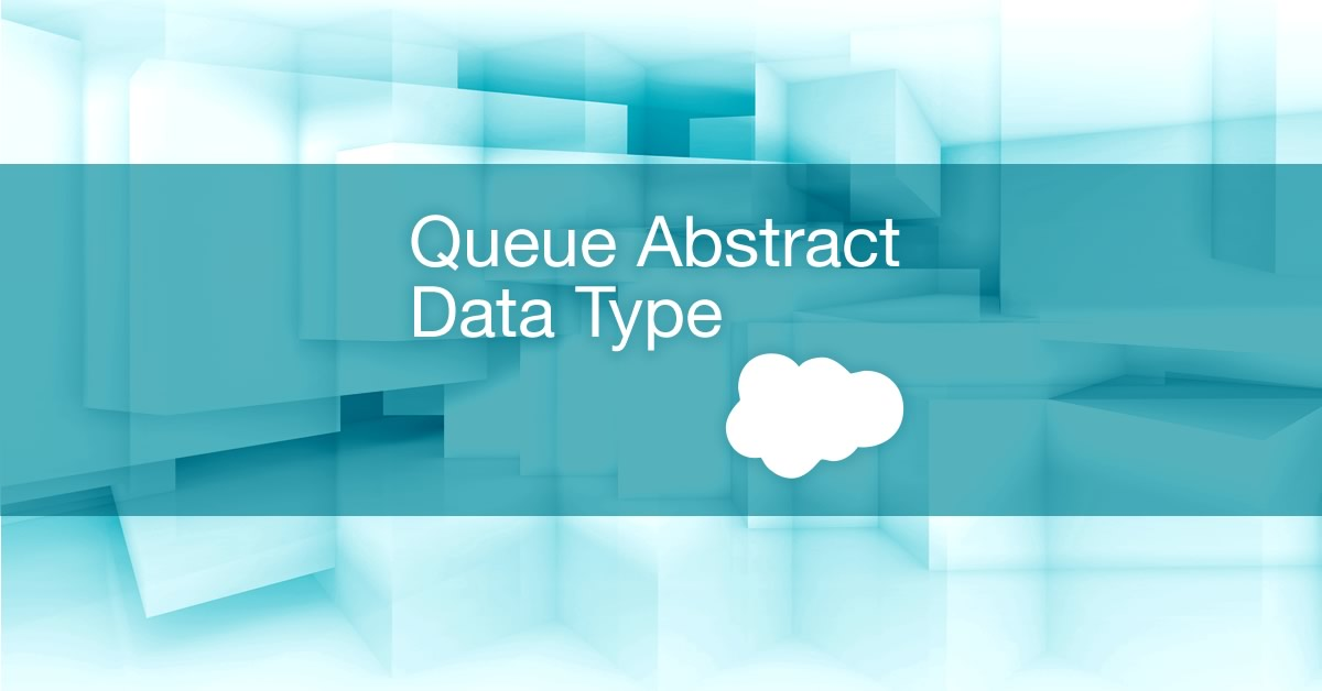 using the salesforce queue abstract data type
