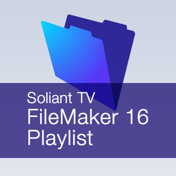Soliant TV - FileMaker 16 Playlist
