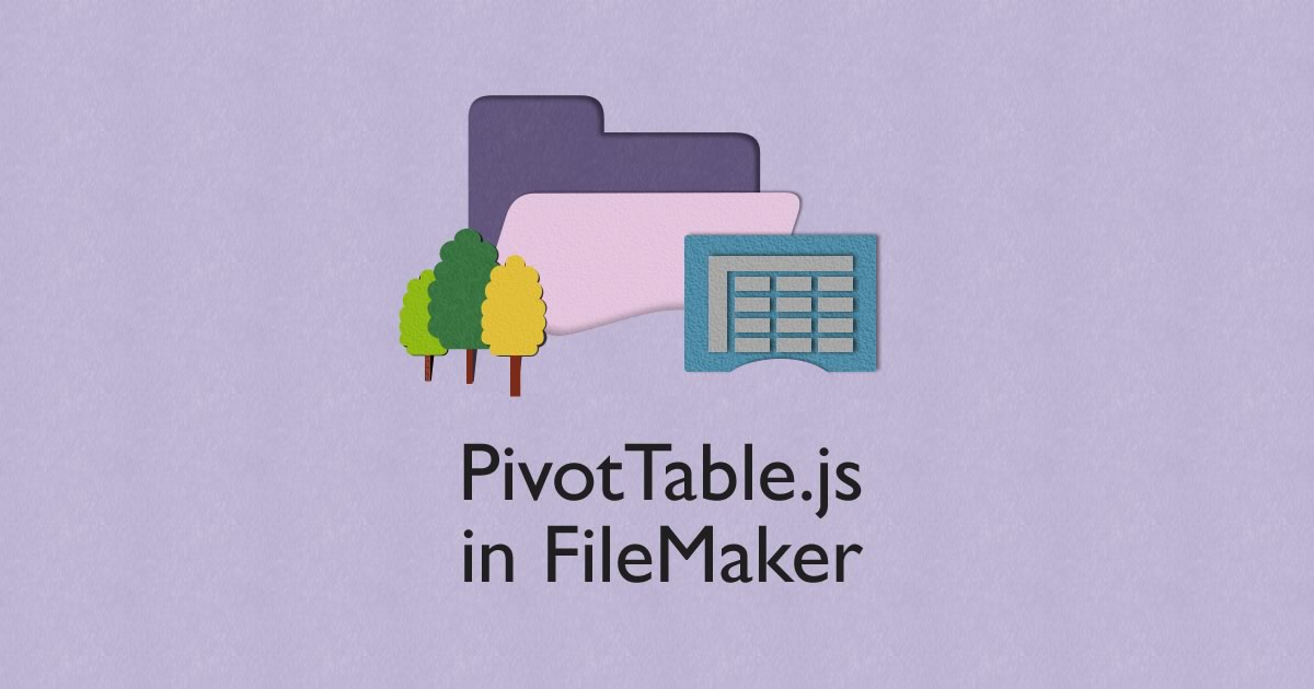 How to Build A Pivot Table in FileMaker - A Developer's Guide
