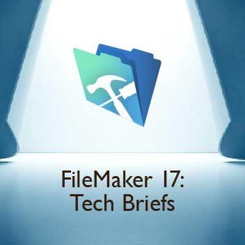 FileMaker 17 Tech Briefs