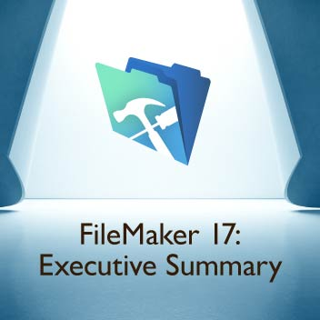 FileMaker 17: Executive Summary