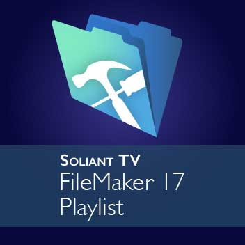 Soliant TV - FileMaker 17 Playlist