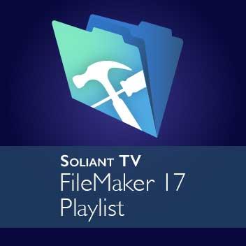 Soliant TV - FileMaker 17 Playlist