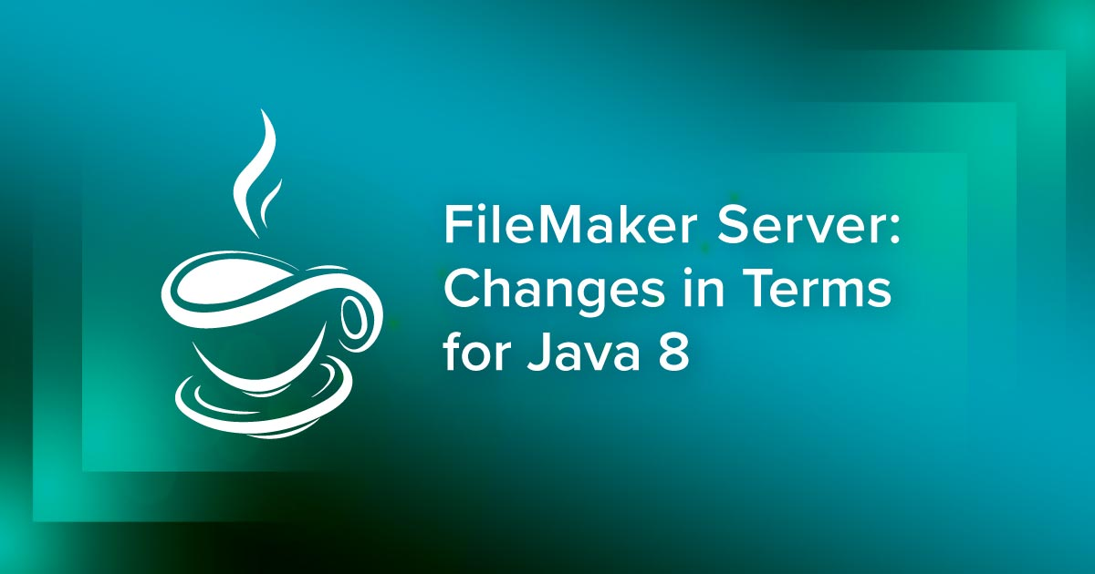 Changes to Java in FileMaker Server | Insights from