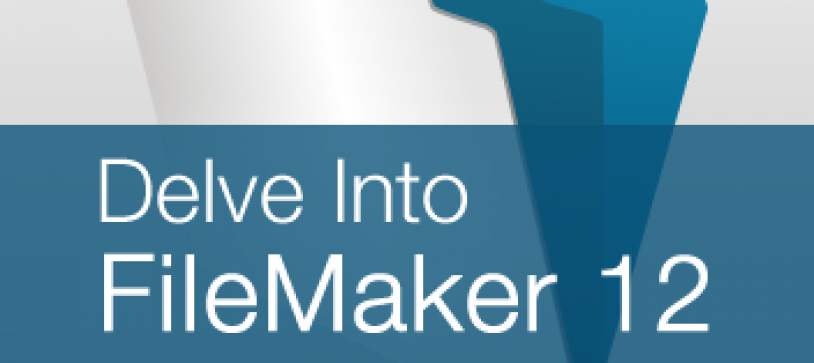 Delve into FileMaker 12